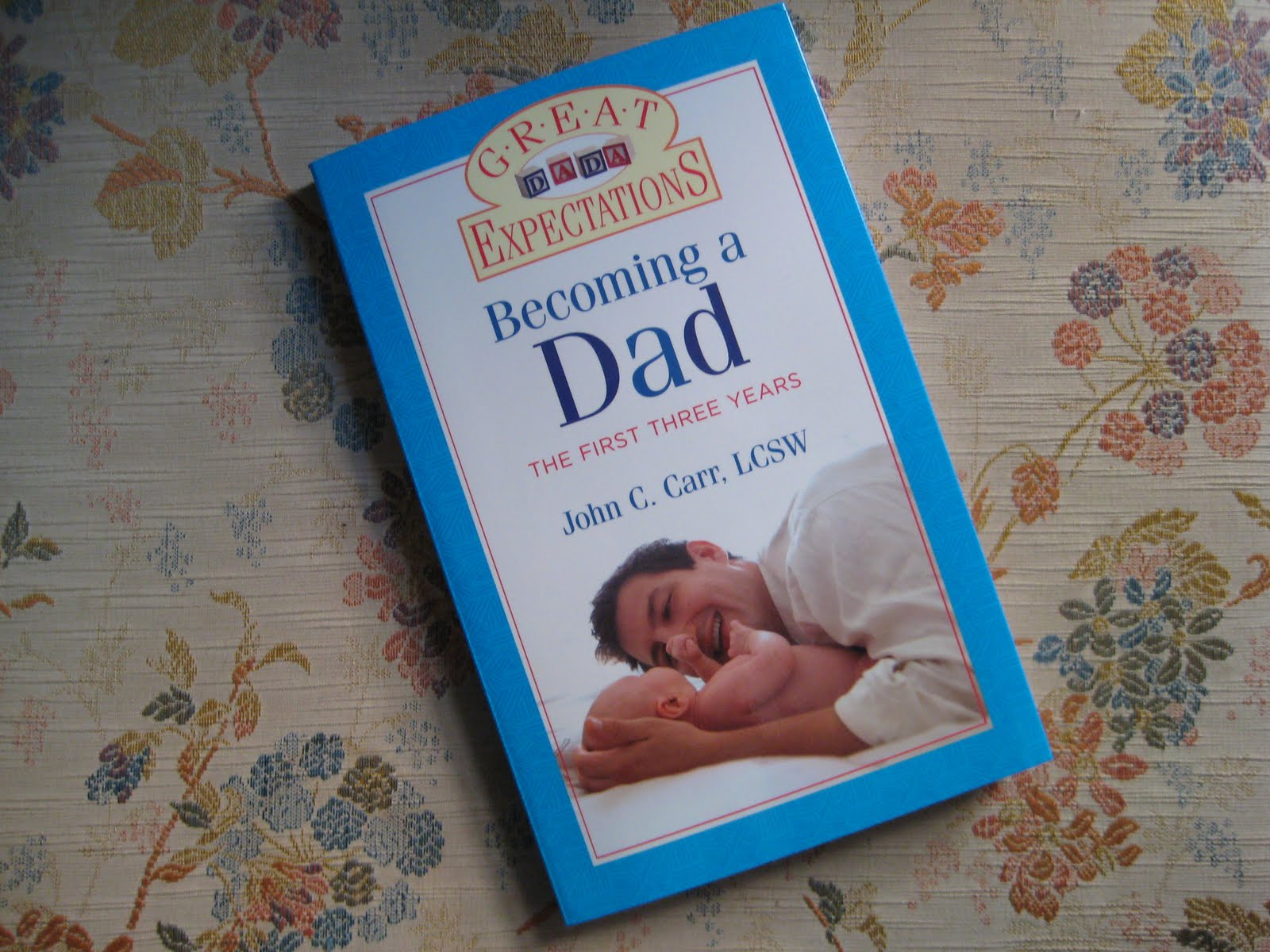 """John C. Carr - """"Great Expectations; Becoming a Dad"""""""