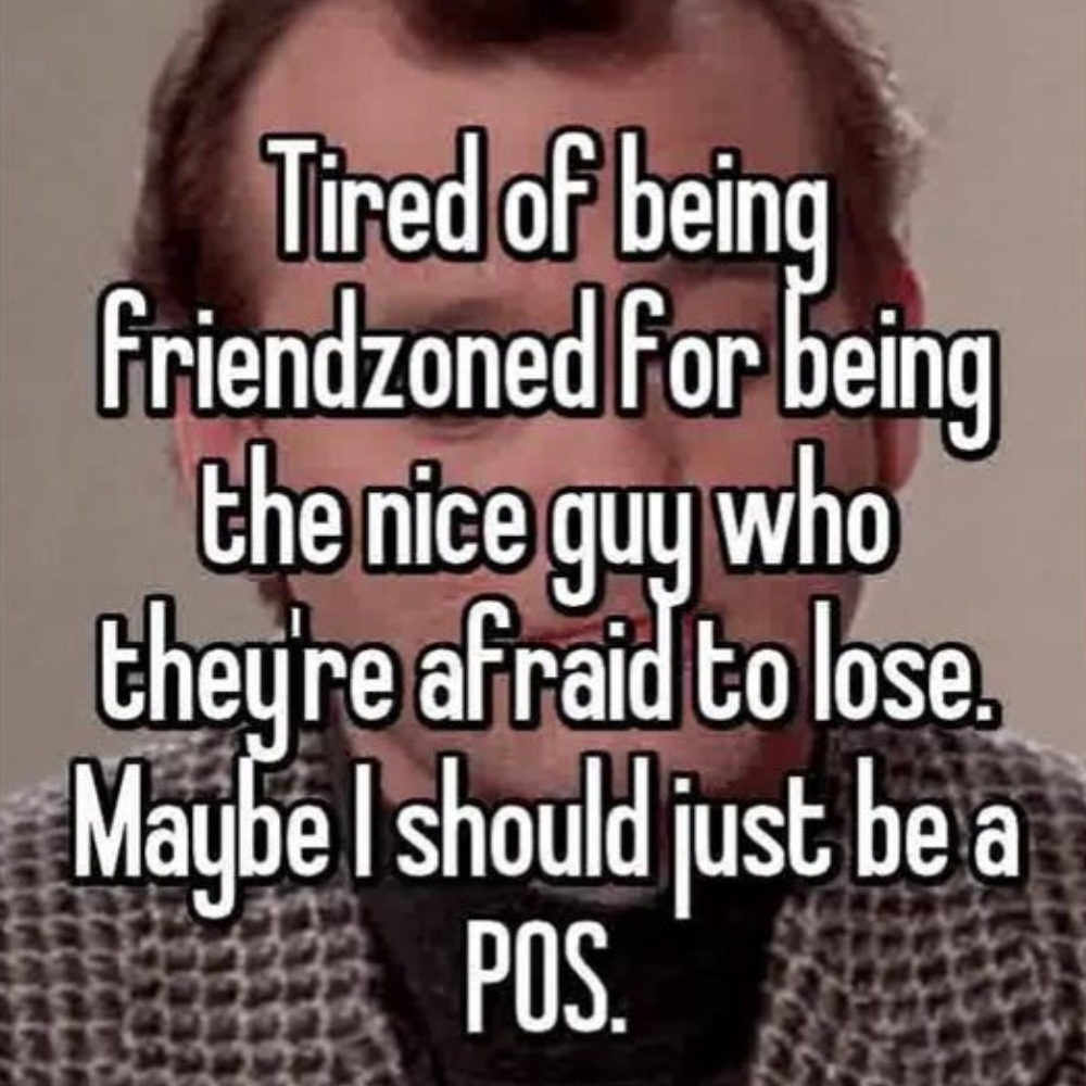 Being tired nice guy the of Getting tired